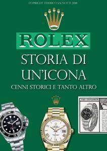 Federico Sagnotti - ROLEX storia di un'icona. Cenni storici e tanto altro
