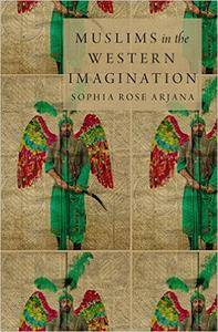 Muslims in the Western Imagination (Repost)