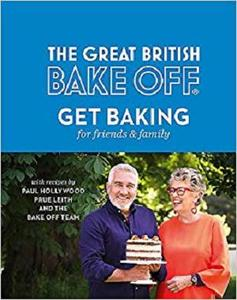 The Great British Bake Off: Get Baking for Friends and Family [Repost]