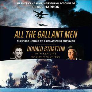 All the Gallant Men: An American Sailor's Firsthand Account of Pearl Harbor [Audiobook]