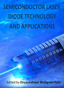 """Semiconductor Laser Diode Technology and Applications"" ed. by Dnyaneshwar Shaligram Patil"