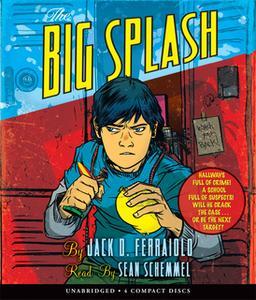 «The Big Splash» by Jack D. Ferraiolo