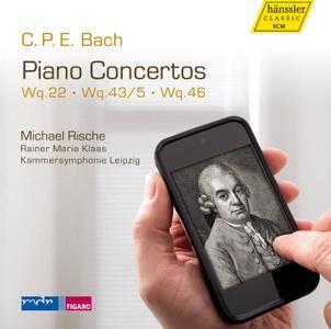 Michael Rische, Rainer Maria Klaas, Kammersymphonie Leipzig - C.P.E. Bach: Piano Concertos Wq.22, Wq.43/5, Wq.46 (2014)