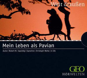Robert M. Sapolsky - Mein Leben als Pavian