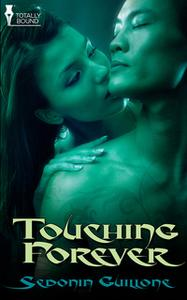 «Touching Forever» by Sedonia Guillone