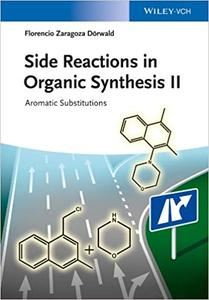 Side Reactions in Organic Synthesis II: Aromatic Substitutions (Repost)