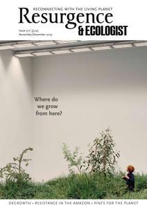 Resurgence & Ecologist - November/ December 2019