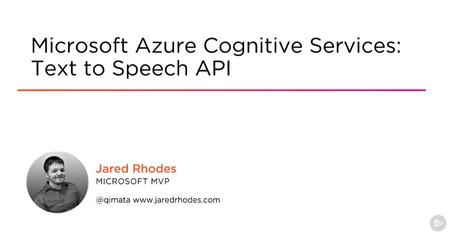 Microsoft Azure Cognitive Services: Text to Speech API