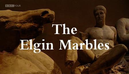 BBC - The Elgin Marbles (2004)