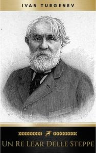 «Un Re Lear delle steppe» by Ivan Turgenev