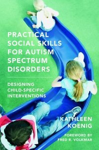 Practical Social Skills for Autism Spectrum Disorders: Designing Child-Specific Interventions