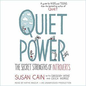 Quiet Power: The Secret Strengths of Introverts [Audiobook]