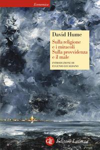 David Hume - Sulla religione e i miracoli. Sulla provvidenza e il male (2008)