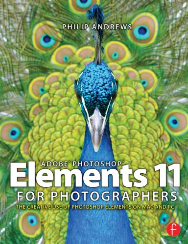 Adobe Photoshop Elements 11 for Photographers: The Creative Use of Photoshop Elements [Repost]