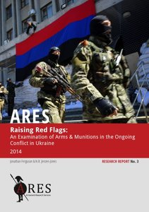 Raising Red Flags: An Examination of Arms & Munitions in the Ongoing Conflict in Ukraine, 2014