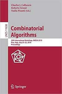 Combinatorial Algorithms: 30th International Workshop, IWOCA 2019, Pisa, Italy, July 23–25, 2019, Proceedings