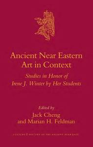 Ancient Near Eastern Art in Context (Culture and History of the Ancient Near East)