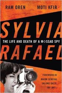 Sylvia Rafael: The Life and Death of a Mossad Spy (Repost)