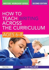 How to Teach Writing Across the Curriculum: Ages 8-14, 2 edition (repost)