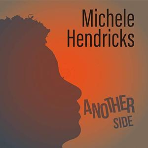 Michele Hendricks - Another Side (2019) [Official Digital Download]