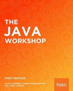 The Java Workshop: A practical, no-nonsense guide to Java