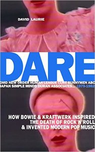 DARE: How Bowie & Kraftwerk Inspired The Death of Rock'n'Roll and Invented Modern Pop Music