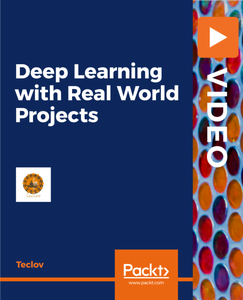 Deep Learning with Real World Projects