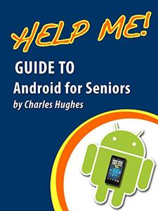 Help Me! Guide to Android for Seniors