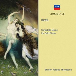 Gordon Fergus-Thompson - Ravel: Complete Music for Solo Piano (1993/2019)