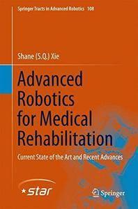 Advanced Robotics for Medical Rehabilitation: Current State of the Art and Recent Advances