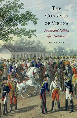 The Congress of Vienna: Power and Politics after Napoleon (repost)