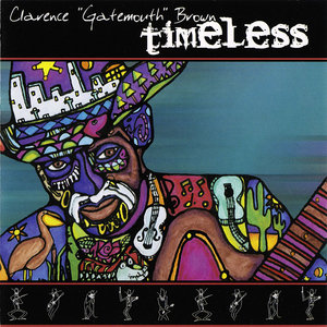 Clarence 'Gatemouth' Brown - Timeless (2004) [Re-Up]