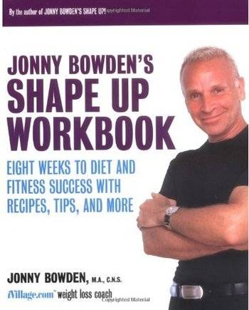 Jonny Bowden's Shape Up Workbook: Eight Weeks to Diet and Fitness Success with Recipes, Tips, and More [Repost]