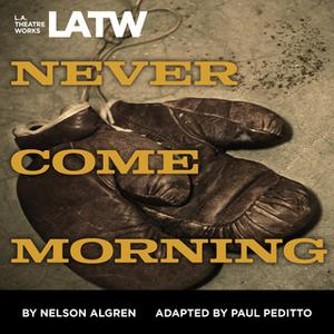 «Never Come Morning» by Paul Peditto,Nelson Algren