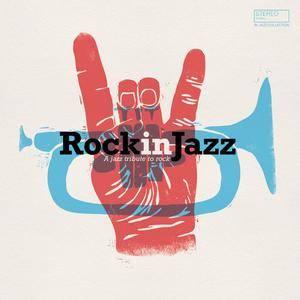 VA - Rock in Jazz (A Jazz Tribute to Rock) (2018)