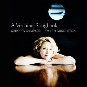 Carolyn Sampson, Joseph Middleton - A Verlaine Songbook (2016)