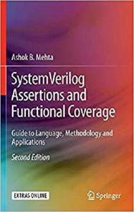 SystemVerilog Assertions and Functional Coverage: Guide to Language, Methodology and Applications [Repost]