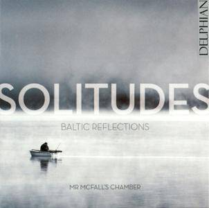 Mr McFall's Chamber - Solitudes: Baltic Reflections (2015)