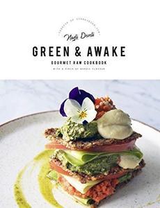 GREEN AND AWAKE: Gourmet Raw Cookbook