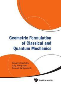 Geometric Formulation of Classical and Quantum Mechanics
