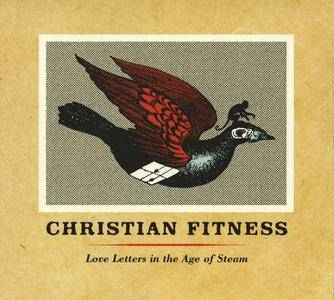 Christian Fitness - Love Letters in the Age of Steam (2015) {Prescriptions PRESHBCD05}