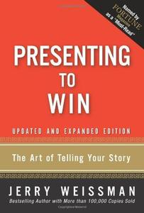 Presenting to Win: The Art of Telling Your Story (Updated and Expanded Edition) (Repost)