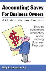 Accounting Savvy for Business Owners: A Guide to the Bare Essentials (repost)