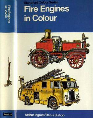 Fire Engines in Colour (Blandford Colour Series) (Repost)
