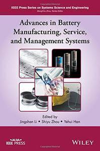 Advances in Battery Manufacturing, Service, and Management Systems (repost)