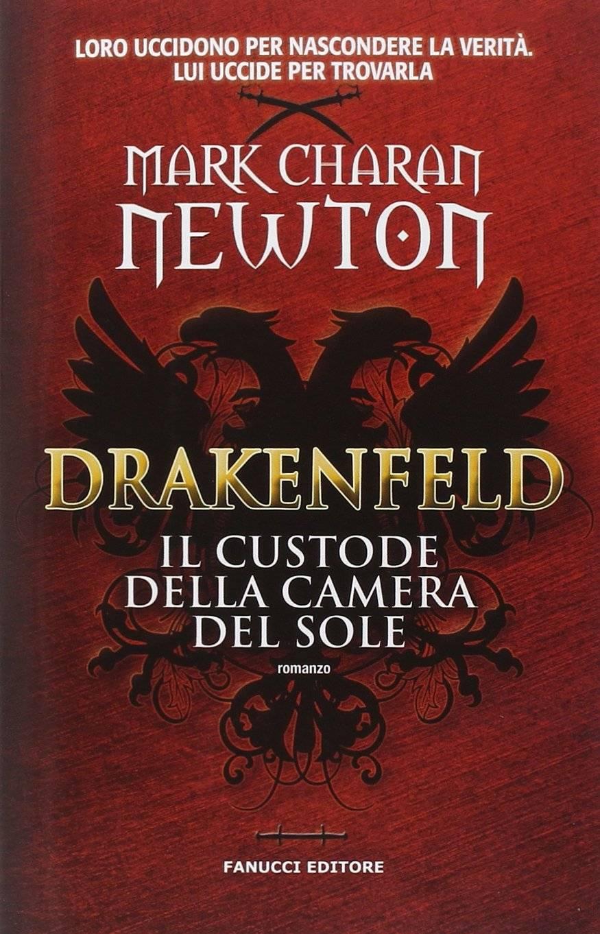Mark Charan Newton - Drakenfeld. Il custode della camera del sole (Repost)