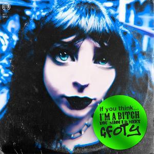 GFOTY - If You Think I'm A Bitch You Should Meet... (EP) (2019) {Girlfriend}