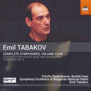Entcho Radoukanov - Emil Tabakov: Complete Symphonies, Vol. 4 (2019)