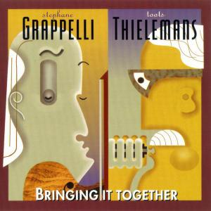 Stephane Grappelli & Toots Thielemans - Bringing It Together (1984) [Reissue 1995]