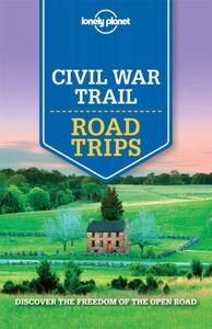 Lonely Planet Civil War Trail Road Trips (Travel Guide) (Repost)